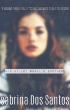 Who Killed Rosalie Gunther by SabrinaRane