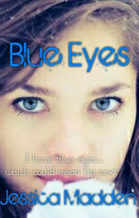 Blue Eyes  by JessicaCMadden