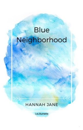 Blue Neighborhood by lolburnette