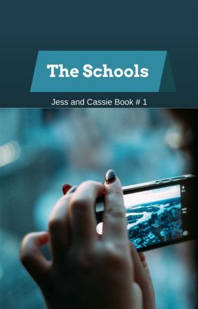 The Schools (Jess and Cassie #1) by spiritelectric