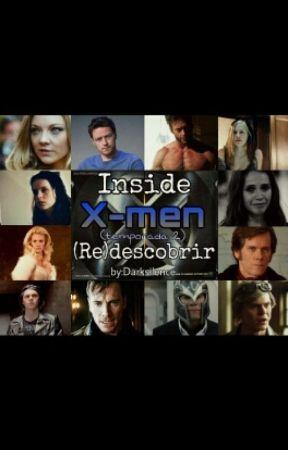 Inside X-men: (re)descobrir (temporada 2) by imaginaria_