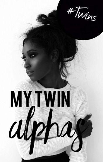 My Twin Alphas | ✔