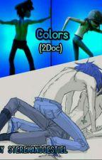 Colors (2Doc) by SterekAndDestiel