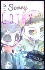 I'm Sorry Gothy. [Fell!Poth.] by ABallOfSins