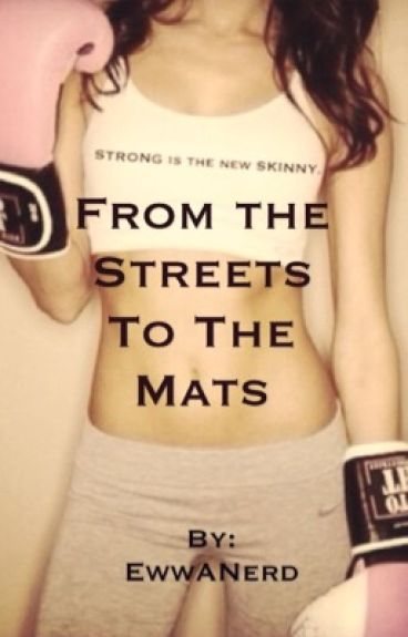 From the Streets to the Mat