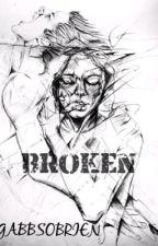 Broken  by gabbsobrien