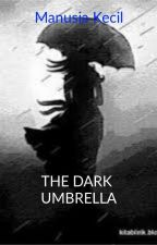 The Dark Umbrella (END) by KaptenTeamT