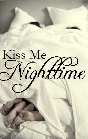 Hold Me Daylight, Kiss Me Night-time