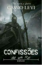 Confissões de um Rei - Exílio by Cassio96