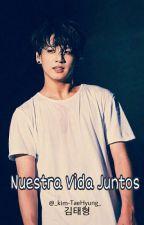 """Nuestra Vida Juntos (JungKook Y Tu) [Segunda temporada de """"¿El Es Mi Niñero?""""] by _Kim-TaeHyung_"""