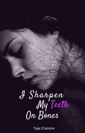 I Sharpen My Teeth On Bones by The_Tyler