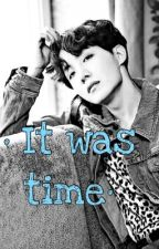 It was time ♡* ; Hoseok |EDITANDO|  by Binnie8979