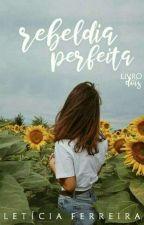 Rebeldia perfeita  by leticiaafrrs