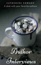 Author Interviews - A chat with your favorite authors by Catherine_Edward