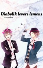 Diabolik lovers lemons  by cxnnabun