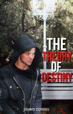 The theory of destiny. by ByronErnestoEstrella