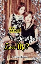 Unni, Can You Love Me? (Vietnamese Version) by x_traordinary