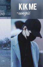 Kik me 「myg」 by -ungii