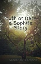 Truth or Dare- a Sophitz Story by SarcasticDiamond