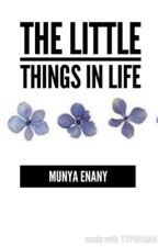 The little things in life  by music-over-matter