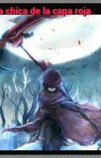 la chica de la capa roja (crepypasta y tu) by otelo130o