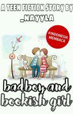 Badboy And Bookish Girl by _nayyla