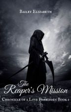 The Reaper's Mission- 2013 by Bailey-Elizabeth