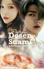 Dosenku Suamiku  by Baekhyunee_exo69
