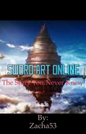 Sword Art Online: The Story You Have Never Known by Zacha53