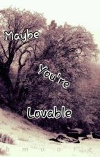 Maybe You're Loveable (Teacher/Student) [SLOW UPDATES] by aIive_