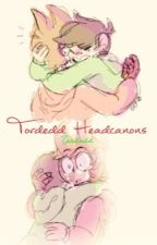TordEdd Headcanons by txrdedd