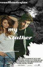 My Stalker  by rosaMendesfan
