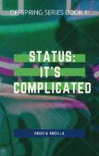 STATUS: IT'S COMPLICATED (COMPLETED) by CrisciaArcilla