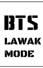 BTS LAWAK MODE by Fxycho