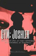 GYM; Joshler by WellNoToday_