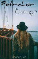 Petrichor Change by abcsssxyz