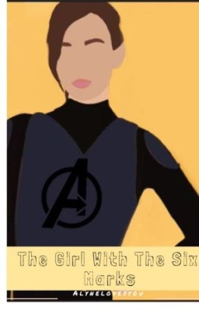 The Girl With Six Marks (Avengers Fanfiction) by Alynelovesyou