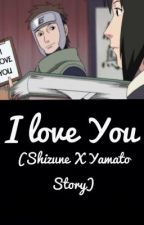 I Love You (Shizune X Yamato Story) by MorpheusBlanket