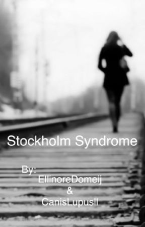 Stockholm Syndrome by EllinoreDomeij
