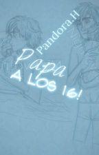 Papa a los 16-hiccelsa.  by Pandita_Haddock15