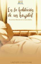 En la habitación de un hospital by LadySteph01