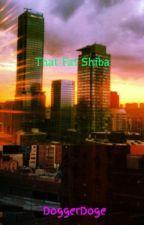 That Fat Shiba by DoggerDoge