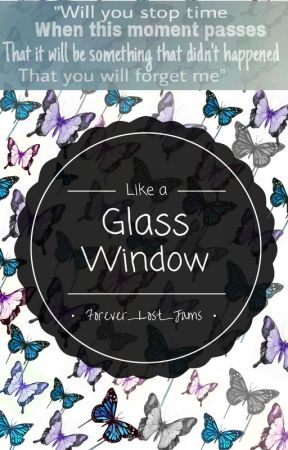 Like a Glass Window by Forever_Lost_Jams