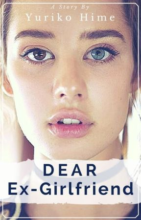 Dear Ex-Girlfriend (Lesbian, Girlxgirl, Gay) by YurikoHime