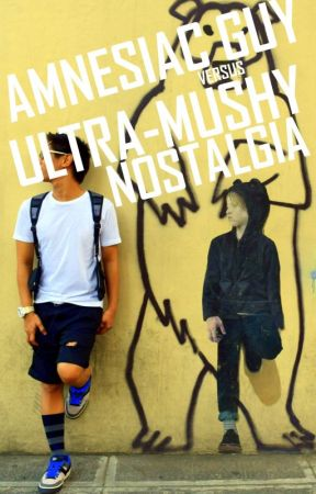 Amnesiac Guy vs Ultra-Mushy Nostalgia by AksoRojas