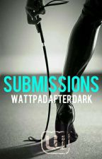 Submissions (Submit YOUR story Here!) by WattpadAfterDark