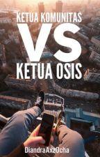 Ketua Komunitas Vs Ketua Osis by diandraaxzocha