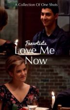 Love Me Now by Fan4rtists