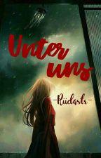 Unter Uns by Riidastr