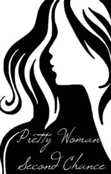 Pretty Woman - Second Chance